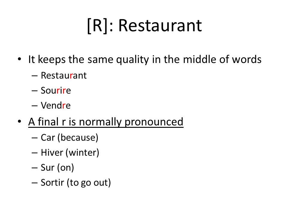[R]: Restaurant It keeps the same quality in the middle of words